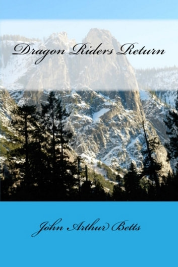 Dragon Riders Return ebook by John Arthur Betts