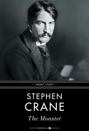 The Monster - Short Story ebook by Stephen Crane