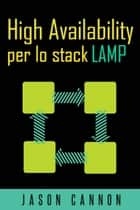High Availability Per Lo Stack Lamp ebook by Jason Cannon