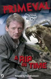 Primeval: A Rip in Time ebook by none, Kay Woodward, Pippa Le Quesne