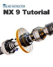 NX 9 Tutorial ebook by Online Instructor