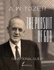 The Pursuit of God with Devotional Guide ebook by A. W. Tozer