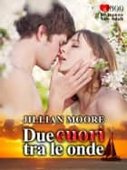 Due cuori tra le onde ebook by Jillian Moore