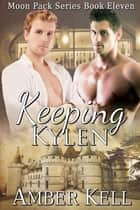 Keeping Kylen ebook by Amber Kell