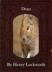 Degu ebook by Henry Lockworth,Lucy Mcgreggor,John Hawk