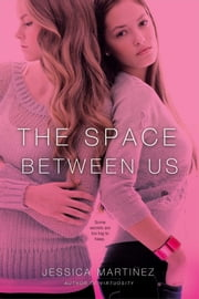 The Space Between Us ebook by Jessica Martinez