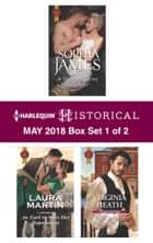 Harlequin Historical May 2018 - Box Set 1 of 2 - A Night of Secret Surrender\An Earl to Save Her Reputation\A Warriner to Seduce Her 電子書 by Laura Martin, Sophia James, Virginia Heath