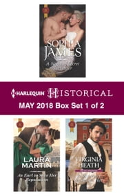 Harlequin Historical May 2018 - Box Set 1 of 2 - A Night of Secret Surrender\An Earl to Save Her Reputation\A Warriner to Seduce Her ebook by Laura Martin, Sophia James, Virginia Heath