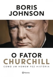 O fator Churchill ebook by Boris Johnson