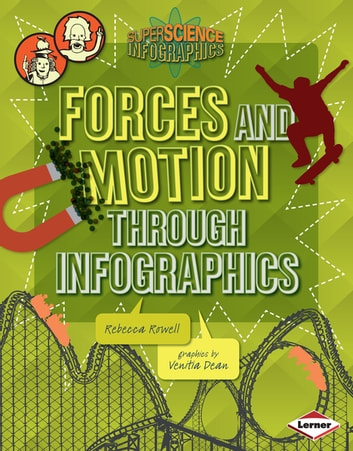 Forces and Motion through Infographics ebook by Rebecca Rowell