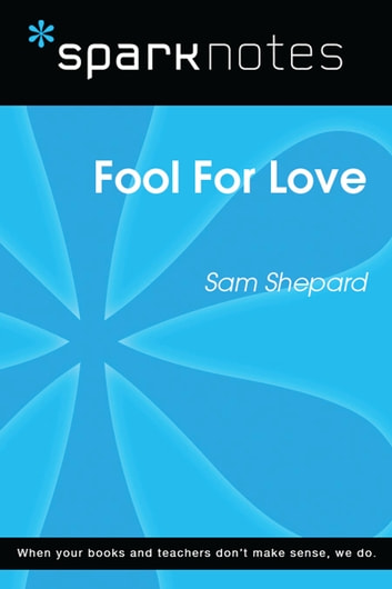 Fool For Love (SparkNotes Literature Guide) ebook by SparkNotes