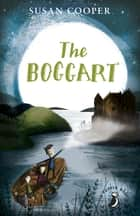 The Boggart ebook by Susan Cooper