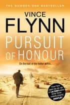 Pursuit of Honour ebook by Vince Flynn
