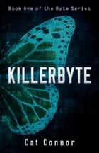 Killerbyte ebook by Cat Connor