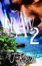 DRAW 2 - Classic Urban 3 Part Series ebook by J-REAL