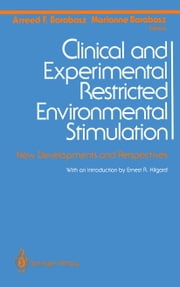 Clinical and Experimental Restricted Environmental Stimulation - New Developments and Perspectives ebook by Arreed F. Barabasz,E.R. Hilgard,Marianne Barabasz