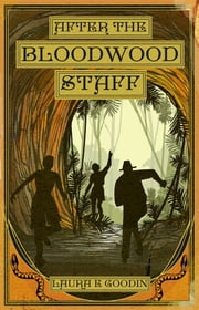 After the Bloodwood Staff ebook by Laura E Goodin