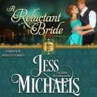 Reluctant Bride, A audiobook by