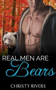 Real Men Are Bears ebook by Christy Rivers