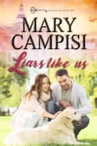Liars Like Us ebook by Mary Campisi