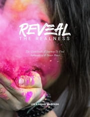 REVEAL the Realness (the Guidebook) - A Journey To Find Authenticity & Inner Peace ebook by Leila Amani Marrash, Flo. Marketing, Irina Burtseva