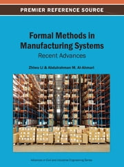 Formal Methods in Manufacturing Systems - Recent Advances ebook by Zhiwu Li,Abdulrahman M. Al-Ahmari