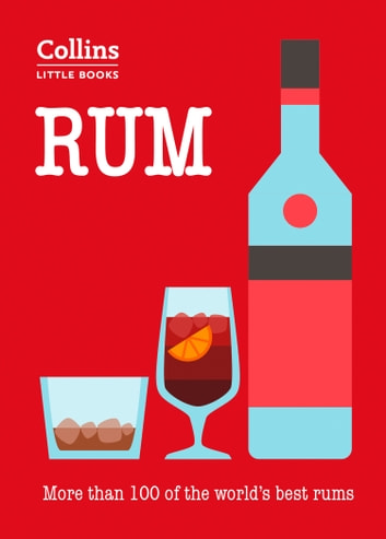 Rum: More than 100 of the world's best rums (Collins Little Books) ebook by Dominic Roskrow