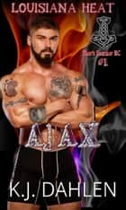 Ajax - Louisiana Heat, #1 ebook by Kj Dahlen