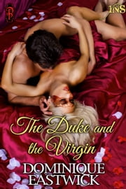 The Duke and the Virgin (House of Lords #1) ebook by Dominique Eastwick