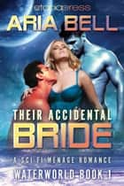 Their Accidental Bride ebook by Aria Bell
