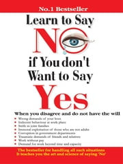 Learn to Say No if You Don't Want to Say Yes ebook by Renu Saran
