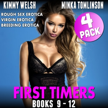 First Timers 4-Pack - Books 9 - 12 (Rough Sex Erotica Virgin Erotica Breeding Erotica Collection) audiobook by Kimmy Welsh