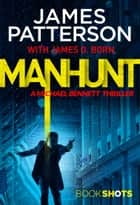 Manhunt - BookShots ebook by James Patterson