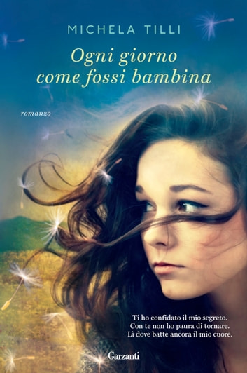 Ogni giorno come fossi bambina ebook by Michela Tilli