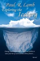 Exploring the Iceberg ebook by Paul Lamb