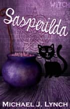 Sasperilda ebook by Michael Lynch