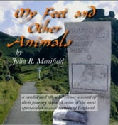 My Feet and Other Animals - 630 miles on the South West Coast Path ebook by julia r merrifield,Julia R May