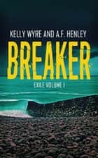 Breaker ebook by A.F. Henley, Kelly Wyre