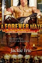 A Forever Mate - Vampire Assassin League, #18 ebook by Jackie Ivie