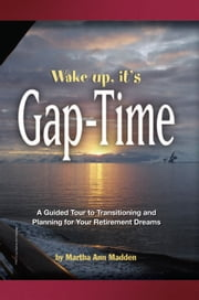 Wake up, it's Gap-Time ebook by Martha Ann Madden