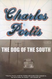 The Dog of the South ebook by Charles Portis