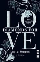 Diamonds For Love – Verlockende Nähe - Roman eBook by Layla Hagen, Vanessa Lamatsch