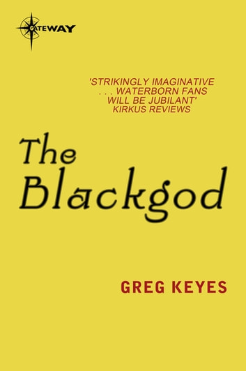 The Blackgod - Children of the Changeling Book 2 ebook by Greg Keyes