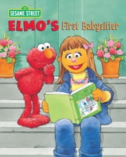 Elmo's First Babysitter (Sesame Street Series) ebook by Sarah Albee,Tom Brannon