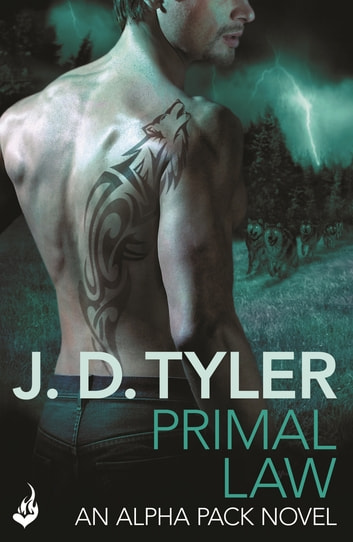 Primal Law: Alpha Pack Book 1 ebook by J.D. Tyler