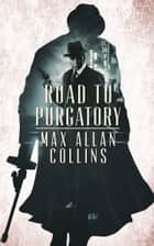 Road to Purgatory ebook by Max Allan Collins