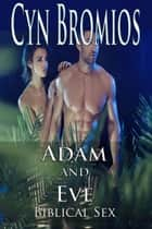 Adam and Eve ebook by Cyn Bromios