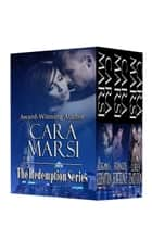 The Redemption Series Boxed Set ebook by Cara Marsi