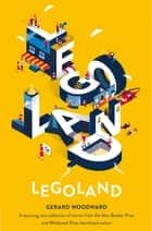 Legoland ebook by Gerard Woodward