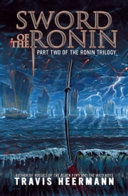 Sword of the Ronin ebook by Travis Heermann